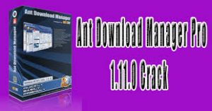 Ant Download Manager Pro 1.14.3 Crack